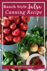 Ranch style salsa is a perfect canning recipe for putting Love Into Jars! Get the recipe and easy tutorial here! Steam canning and water bath canning instructions included!
